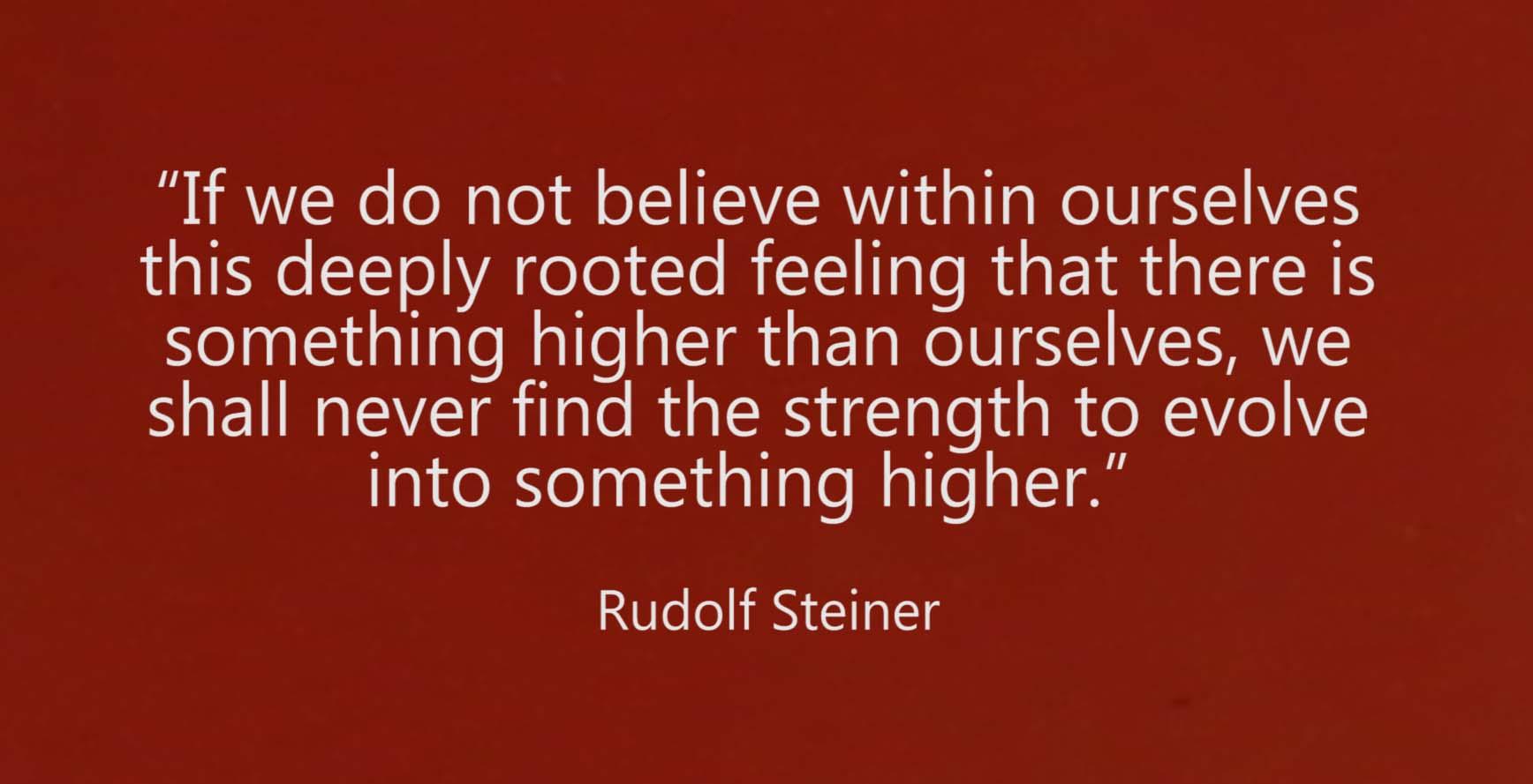 Steiner quote evolve